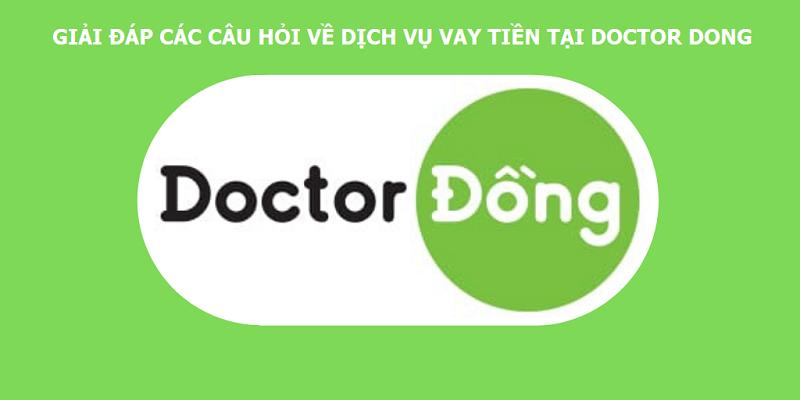 Giải đáp các câu hỏi về dịch vụ vay tiền tại Doctor Đồng