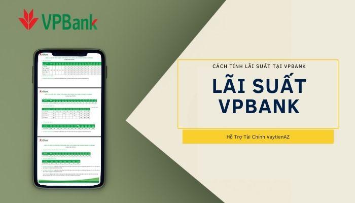 Lãi suất, phí và các chi phí khác khi vay tín chấp tại VPBank
