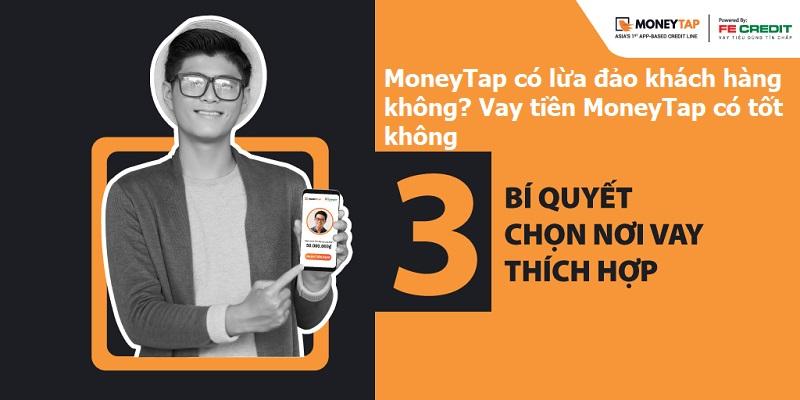 MoneyTap có lừa đảo khách hàng không? Vay tiền MoneyTap có tốt không