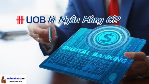UOB là ngân hàng gì? Ngân hàng UOB có uy tín không?