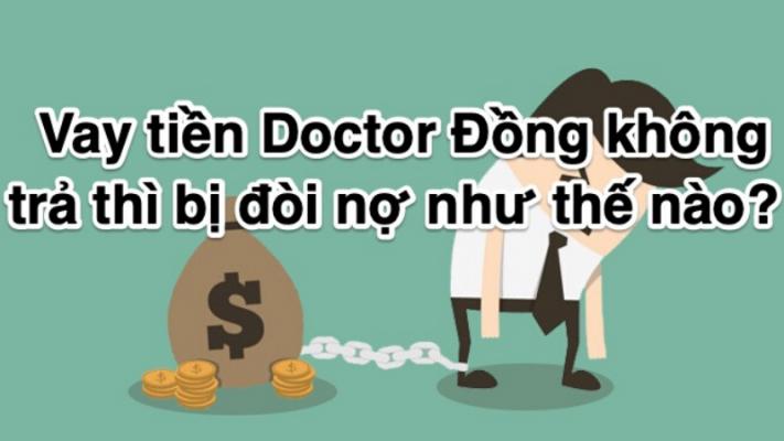 Vay tiền Doctordong không trả có sao không?