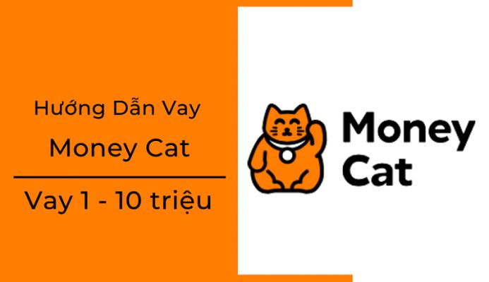 Vay tiền online Moneycat - 0% lãi suất! Nhận tiền trong 5 phút 24/7