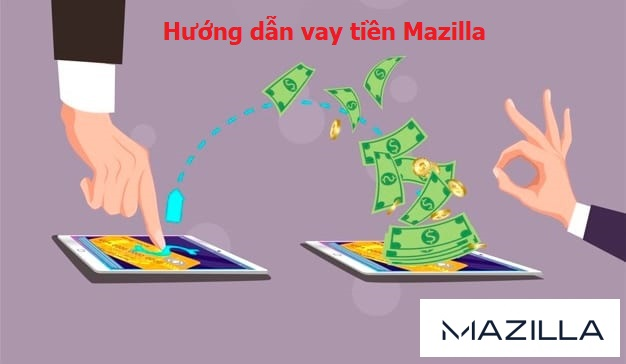 Hướng dẫn đăng ký vay tiền Mazilla