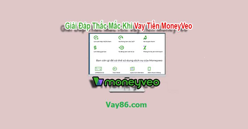 Giải đáp thắc mắc khi vay tiền Moneyveo