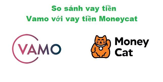 So sánh vay tiền Vamo với vay tiền Moneycat