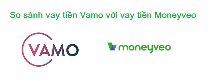 So sánh vay tiền Vamo với vay tiền Moneyveo