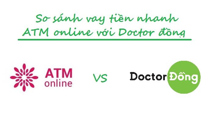 So sánh vay tiền nhanh ATM online với Doctor đồng