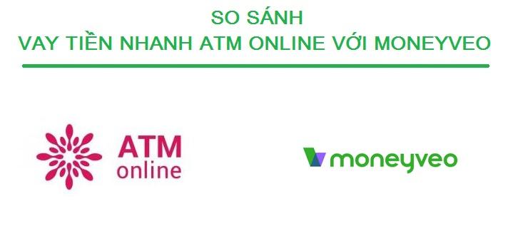 So sánh vay tiền nhanh ATM online với vay tiền Moneyveo