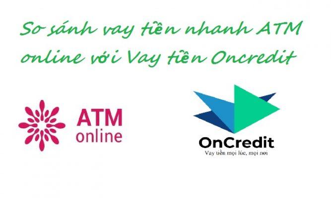 So sánh vay tiền nhanh ATM online với Vay tiền Oncredit