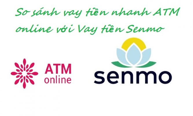 So sánh vay tiền nhanh ATM online với Vay tiền Senmo