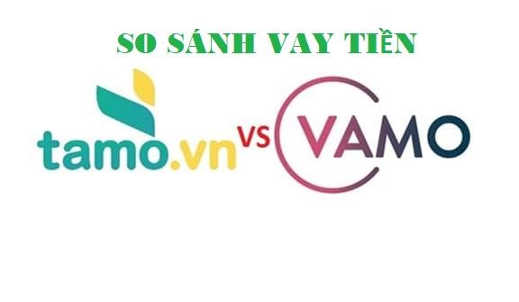 So sánh vay tiền Tamo với vay tiền Vamo